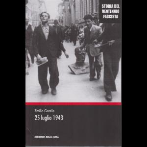 Storia del ventennio fascista - Emilio Gentile - 25 luglio 1943 - n. 11 - settimanale