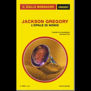 Il giallo Mondadori - classici - L'opale di nonio - di Jackson Gregory - n. 1434 - mensile . 2/7/2020