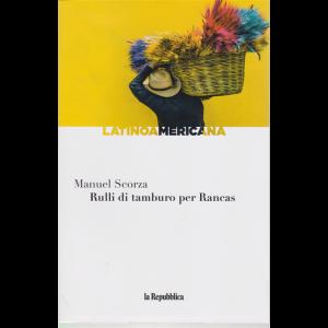 Latinoamericana - Rulli di tamburo per Rancas - di Manuel Scorza - n. 23 - settimanale -