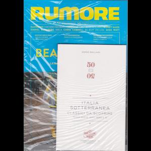Rumore - + Italia sotterranea - Classici da scoprire - n. 343 - bimestrale - luglio - agosto 2020 - rivista + libro