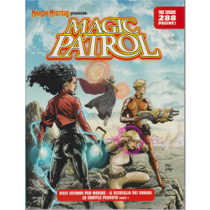 Martin Mystere presenta: Magic Patrol - n. 12 - luglio 2020 - mensile -