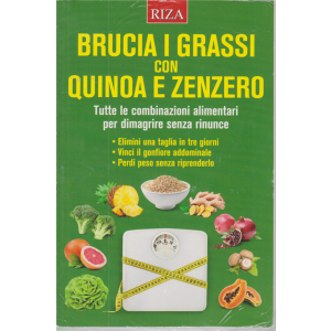 Alimentazione .Naturale - Brucia i grassi con quinoa e zenzero - n. 57 - luglio 2020 -