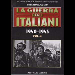 La Guerra degli italiani - 1940-1945 - vol. 3 - luglio - agosto 2020 - bimestrale -