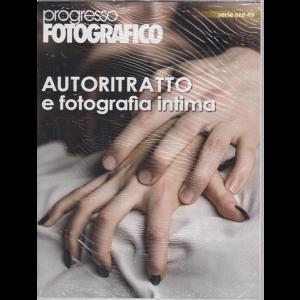 Progresso Fotografico... - serie oro 49 - Autoritratto e fotografia intima - luglio - agosto 2020 - trimestrale - 2 riviste