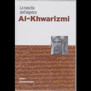 Geni della matematica - Al- Khwarizmi - La nascita dell'algebra - n. 22 - settimanale - 9/7/2020 - copertina rigida