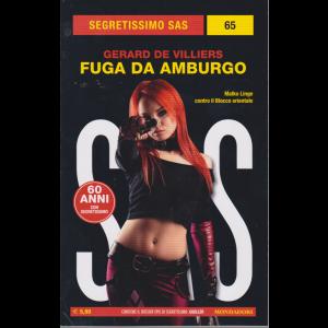 Segretissimo Sas  - n. 65 - Fuga da Amburgo - di Gerard De Villiers - luglio 2020 - mensile