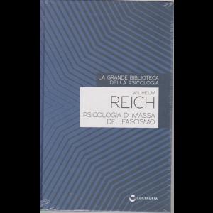 La grande biblioteca della psicologia - Psicologia di massa del fascismo - Wilhelm Reich - n. 25 - 9/7/2020 - settimanale - copertina rigida