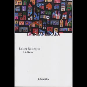 Latinoamericana - Delirio - di Laura Restrepo - n. 24 - settimanale