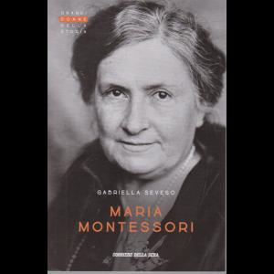 Grandi Donne della storia - Maria Montessori - di Gabriella Seveso - n. 2 - settimanale -