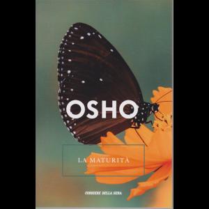 Osho - La Maturità - n. 26 - settimanale