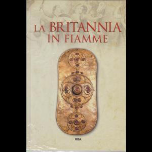 Gli episodi decisivi - Grecia e Roma - La Britannia in fiamme - n. 36 - settimanale - 10/7/2020 - copertina rigida