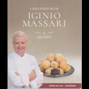 A scuola di pasticceria con Iginio Massari - n. 16 - Dolci fritti - settimanale -