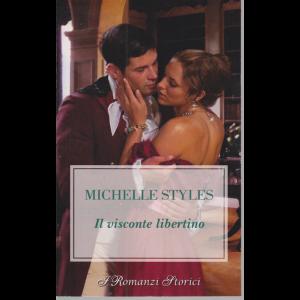 I romanzi storici - Il visconte libertino - di Michelle Styles - n. 232 - luglio 2020 - 15/7/2020