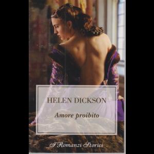 I romanzi storici - Amore proibito - di Helen Dickson - n. 231 - luglio 2020 - bimestrale