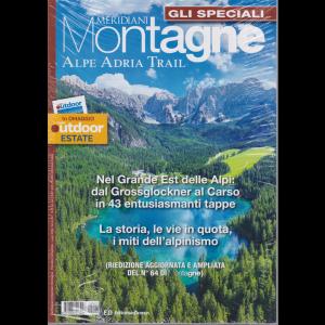Gli speciali di Meridiani Montagne - Alpe Adria Trail - + in omaggio Montagne Outdoor - n. 23 - bimestrale - luglio 2020