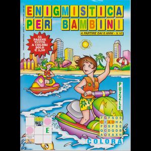 Enigmistica per bambini - n. 147 - bimestrale - agosto - settembre 2020 - 52 pagine tutte a colori