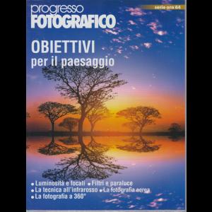 Progresso Fotografico - serie oro n. 64 - Obiettivi per il paesaggio - luglio - agosto 2020 - bimestrale -