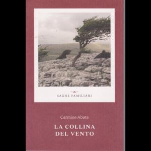 Saghe familiari - La collina del vento - Carmine Abate -n. 6 - settimanale -