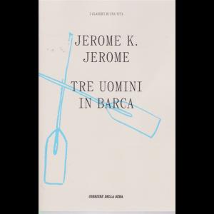 I classici di una vita - Jerome K. Jerome - Tre uomini in barca - n. 17 - settimanale