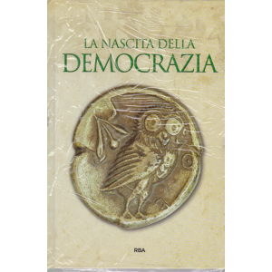 Gli episodi decisivi - Grecia e Roma - La nascita della democrazia - n. 37 - settimanale - 17/7/2020 - copertina rigida