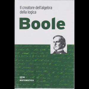 Geni della matematica - Boole - Il creatore dell'algebra della logica - n. 23 - settimanale - 16/7/2020 - copertina rigida