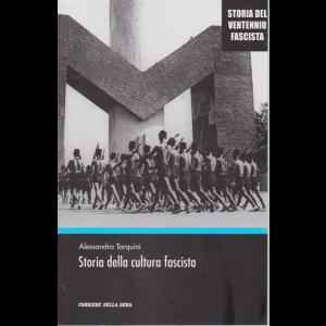 Storia del ventennio fascista - Storia della cultura fascista - di Alessandra Tarquini - n. 13 - settimanale -
