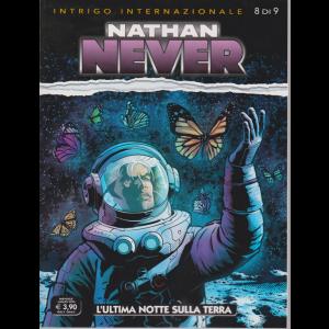 Nathan Never - L'ultima notte sulla terra - n. 350 - mensile - luglio 2020