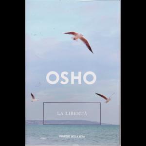Osho - La libertà - n. 27 - settimanale -