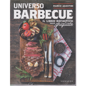 I Corsi Di Sorrisi - Universo Barbecue - Il libro definitivo sulle grigliate - di Marco Agostini - n. 2 - 9/4/2019 -