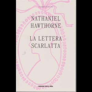 I classici di una vita - Nathaniel Hawthorne - La  lettera scarlatta - n. 18 - settimanale -