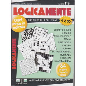 Logicamente - n. 116 - mensile - agosto 2020 - 64 pagine di giochi logici