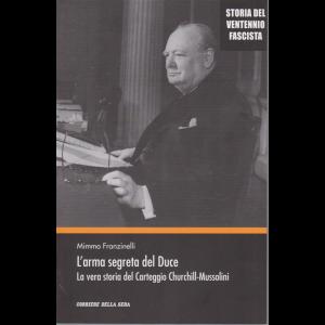 Storia del ventennio fascista - L'arma segreta del Duce - La vera storia del Carteggio Churchill - Mussolini - n. 14 - settimanale