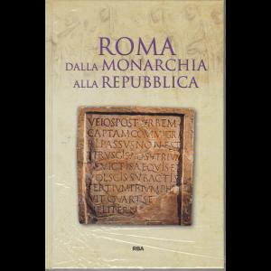 Gli episodi decisivi - Grecia e Roma - Roma dalla monarchia alla Repubblica - n. 38 - settimanale - 24/7/2020 - copertina rigida