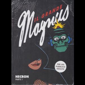 Il grande Magnus - Necron - parte I - n. 16 - settimanale