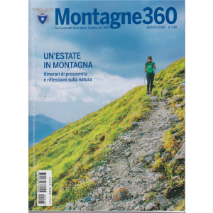 Montagne 360 - n. 95 - agosto 2020 - mensile