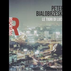 Reportage - Peter Bialobrzeski - Le tigri di luce - n. 12 - settimanale -