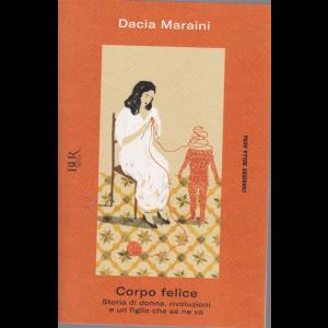 Dacia Maraini - Corpo Felice. n. 10 - settimanale -