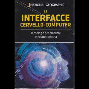 Le Frontiere della scienza - National Geographic - Le interfacce cervello-computer - n. 56 - settimanale - 10/4/2019 -