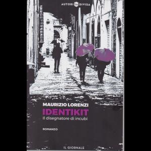 Autori in divisa - Identikit - Il disegnatore di incubi - di Maurizio Lorenzi -