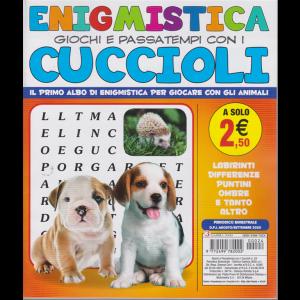 Enigmistica giochi e passatempi con i cuccioli - n. 24 - bimestrale- agosto - settembre 2020