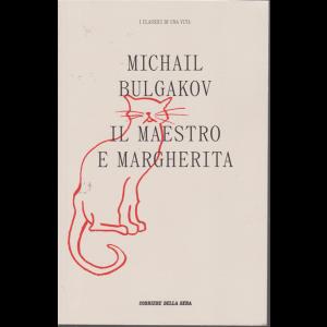 I classici di una vita - Michail Bulgakov- Il maestro e Margherita - n. 19 - settimanale -