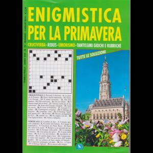 Enigmistica per la primavera - n. 72 - trimestrale - maggio - luglio 2019 -