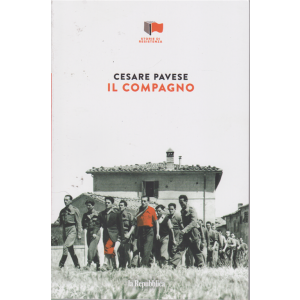Storie di Resistenza - Cesare Pavese - Il compagno - n. 15 - settimanale