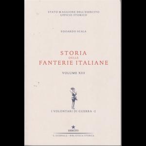 Storia delle fanterie italiane - di Edoardo Scala - Volume XIII - I volontari di guerra - 2 -