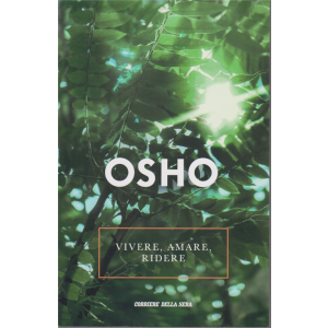 Osho - Vivere, Amare, Ridere - n. 29 - settimanale -