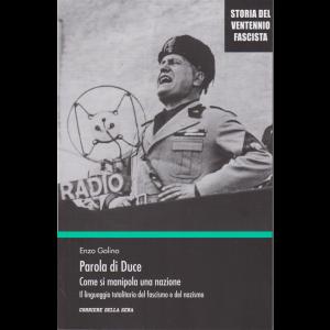 Storia del ventennio fascista - Parola di Duce - Come si manipola una nazione - di Enzo Golino - n. 15 - settimanale -
