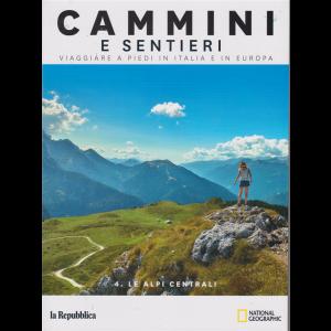 Cammini e sentieri - Le Alpi centrali - n. 4 -
