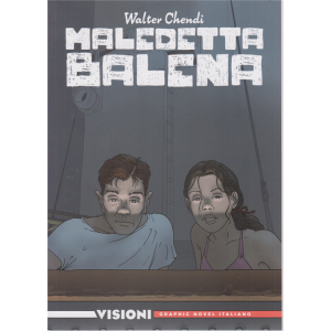 Graphic Novel Italia - Maledetta Balena - Visioni - n. 14 - settimanale