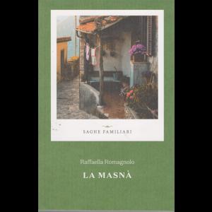 Saghe familiari - Raffaella Romagnolo - La masnà - n. 9 - settimanale -