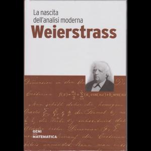Geni della matematica - La nascita dell'analisi moderna - Weierstrass - n. 26 - settimanale - 6/8/2020 - copertina rigida